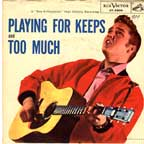 Presley, Elvis - Too Much / Playing For Keeps W/ps