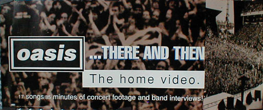 Oasis - There And Then - The Home Video Poster