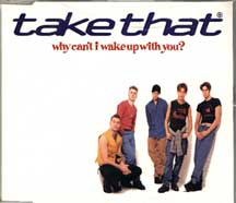 Take That Why+Cant+I+Wake+Up+With+You? CD:SINGLE