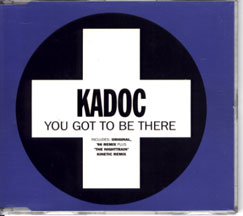 You Got To Be There - Kadoc