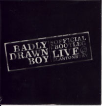 Badly Drawn Boy Official+Bootleg+-+Live+@+Glastonbury CD