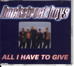 Backstreet Boys - All I Have To Give Single