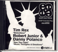 Rex, Tim - Robert Junior & Danny Polanco - Relentless / See The Light / Music Thought & Emotions