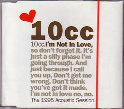 10cc - I'm Not In Love-The 1995 Acoustic Session