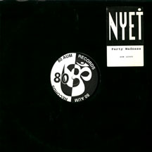 Nyet Party+Madness 12'':SINGLE
