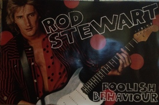 Stewart, Rod - Foolish Behaviour Poster